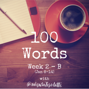 100 Words- Week 2 with Mrs. Writes a Latte