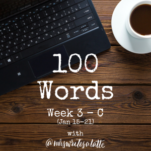 100 Words- Week 3 with Mrs. Writes a Latte