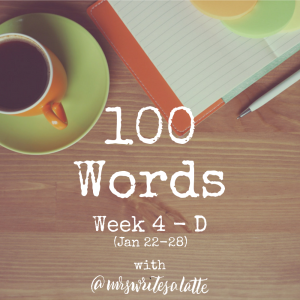 100 Words- Week 4 with Mrs. Writes a Latte