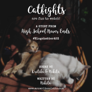 Catfights are fun to watch High School Never Ends Mrs. Writes-a-Latte Fiction Short Story BlogchatterA2Z 2018 Chic Lit 2