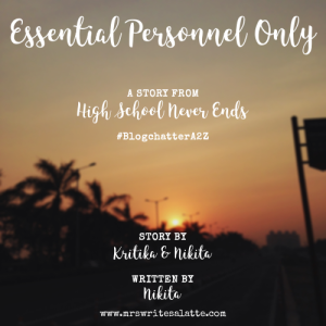 Essential Personnel Only High School Never Ends Mrs. Writes-a-Latte Fiction Short Story BlogchatterA2Z 2018 Chic Lit
